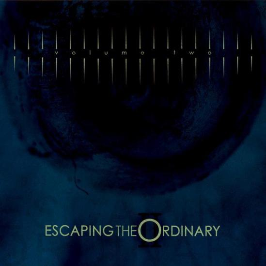 Escaping The Ordinary Vol 2